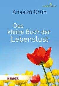 Anselm Grün: Das kleine Buch der Lebenslust, Buch