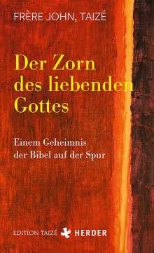 Taizé Frère John: Der Zorn des liebenden Gottes, Buch