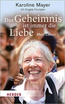 Karoline Mayer: Das Geheimnis ist immer die Liebe, Buch