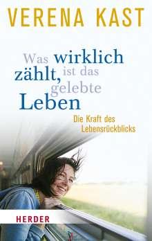 Verena Kast: Was wirklich zählt, ist das gelebte Leben, Buch