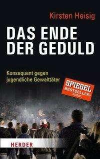 Kirsten Heisig: Das Ende der Geduld, Buch
