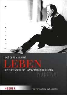 Uwe Birnstein: Das unglaubliche Leben des Flötenspielers Hans-Jürgen Hufeisen, Buch