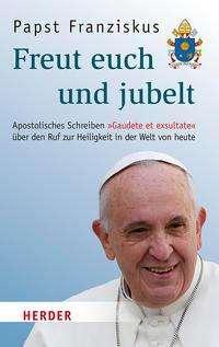 (Papst), Franziskus: Freut euch und jubelt, Buch