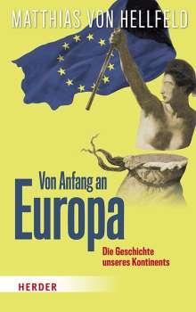 Matthias von Hellfeld: Von Anfang an Europa, Buch