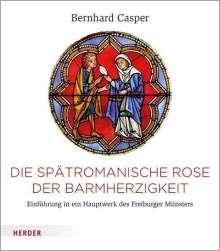 Bernhard Casper: Die spätromanische Rose der Barmherzigkeit, Buch
