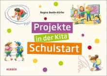 Regina Bestle-Körfer: Projekte in der Kita: Schulstart, Diverse