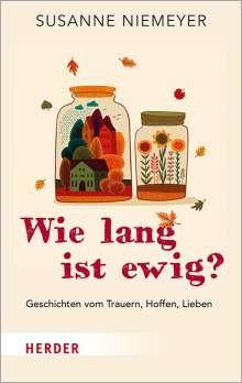 Susanne Niemeyer: Wie lang ist ewig?, Buch