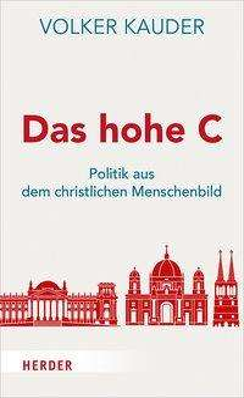 Volker Kauder: Das hohe C, Buch