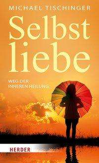 Michael Tischinger: Selbstliebe, Buch
