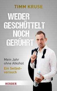 Timm Kruse: Weder geschüttelt noch gerührt, Buch