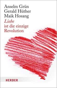 Gerald Hüther: Liebe ist die einzige Revolution, Buch