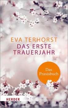 Eva Terhorst: Das erste Trauerjahr - das Praxisbuch, Buch