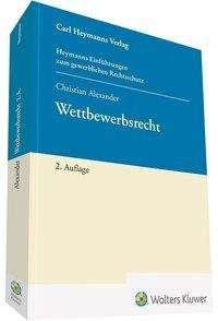 Christian Alexander: Wettbewerbsrecht, Buch