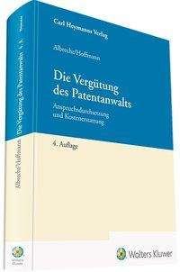 Friedrich Albrecht: Die Vergütung des Patentanwalts, Buch