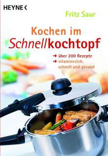 Fritz Saur: Kochen im Schnellkochtopf, Buch