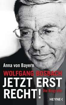 Anna von Bayern: Wolfgang Bosbach: Jetzt erst recht!, Buch