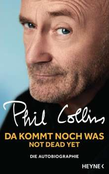 Phil Collins: Da kommt noch was - Not dead yet, Buch