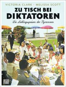 Victoria Clark: Zu Tisch bei Diktatoren, Buch