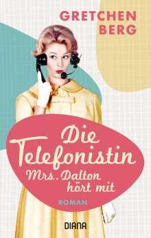 Gretchen Berg: Die Telefonistin - Mrs. Dalton hört mit, Buch
