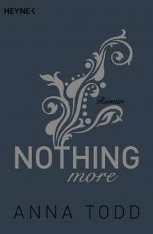 Anna Todd: Nothing more, Buch