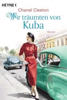 Chanel Cleeton: Wir träumten von Kuba, Buch