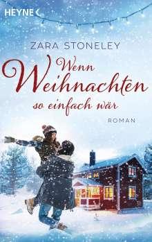 Zara Stoneley: Wenn Weihnachten so einfach wär, Buch