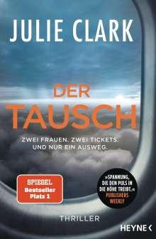 Julie Clark: Der Tausch - Zwei Frauen. Zwei Tickets. Und nur ein Ausweg., Buch