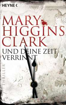 Mary Higgins Clark: Und deine Zeit verrinnt, Buch