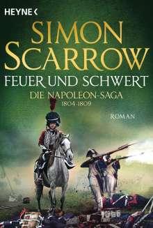Simon Scarrow: Feuer und Schwert - Die Napoleon-Saga 1804 - 1809, Buch