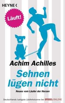 Achim Achilles: Sehnen lügen nicht, Buch