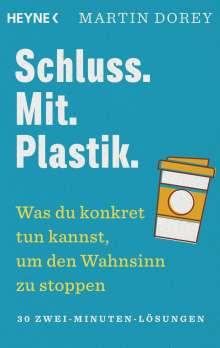 Martin Dorey: Schluss. Mit. Plastik., Buch