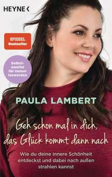Paula Lambert: Geh schon mal in dich, das Glück kommt dann nach, Buch