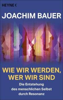 Joachim Bauer: Wie wir werden, wer wir sind, Buch