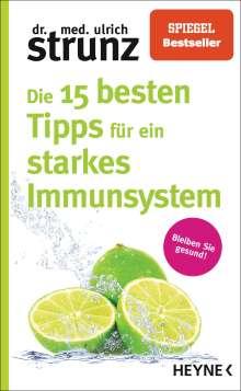 Ulrich Strunz: Die 15 besten Tipps für ein starkes Immunsystem, Buch