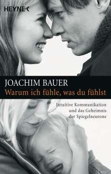 Joachim Bauer: Warum ich fühle, was du fühlst, Buch