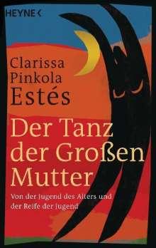 Clarissa Pinkola Estés: Der Tanz der Großen Mutter, Buch