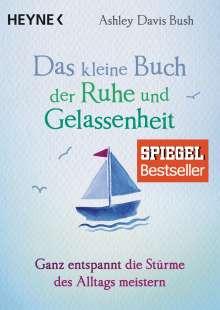 Ashley Davis Bush: Das kleine Buch der Ruhe und Gelassenheit, Buch