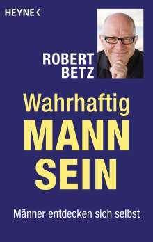 Robert Betz: Wahrhaftig Mann sein, Buch