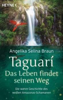 Angelika Selina Braun: Taguari. Das Leben findet seinen Weg, Buch