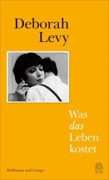 Deborah Levy: Was das Leben kostet, Buch