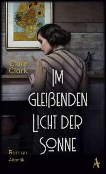 Clare Clark: Im gleißenden Licht der Sonne, Buch