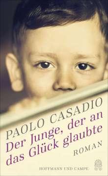Paolo Casadio: Der Junge, der an das Glück glaubte, Buch
