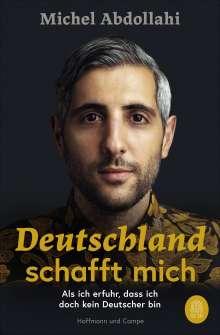 Michel Abdollahi: Deutschland schafft mich, Buch