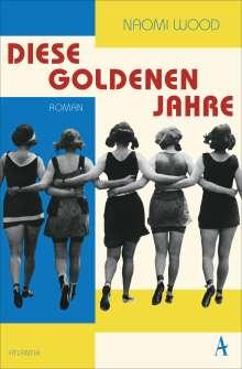 Naomi Wood: Diese goldenen Jahre, Buch