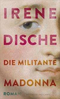 Irene Dische: Die militante Madonna, Buch
