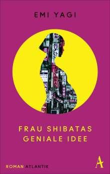 Emi Yagi: Frau Shibatas geniale Idee, Buch