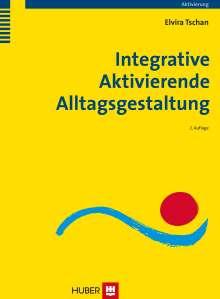 Elvira Tschan: Integrative Aktivierende Alltagsgestaltung, Buch
