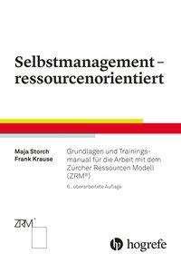 Maja Storch: Selbstmanagement - ressourcenorientiert, Buch