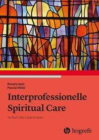 Renata Aebi: Interprofessionelle Spiritual Care, Buch
