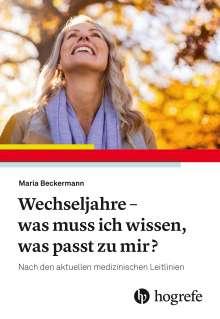 Maria Beckermann: Wechseljahre - was muss ich wissen, was passt zu mir?, Buch